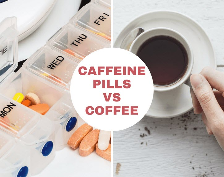 Caffeine Pills vs. Coffee - Which One is More Effective?