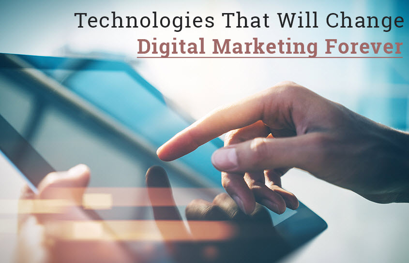 technologies will change digital marketing