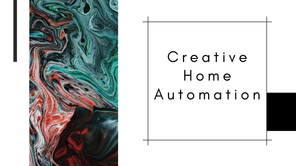 Creative Home Automation